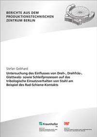 Untersuchung des Einflusses von Dreh-, Drehfräs-, Glattwalz- sowie Schleifprozessen auf das tribologische Einsatzverhalten von Stahl am Beispiel des Rad-Schiene-Kontakts.