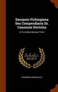 Synopsis Pirhingiana Seu Compendiaria SS. Canonum Doctrina