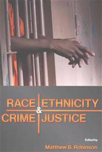 Race, Ethnicity, Crime, and Justice