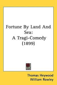 Fortune by Land and Sea