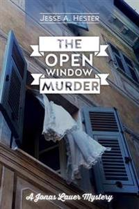 The Open Window Murder: A Jonas Lauer Mystery