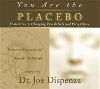 You are the placebo meditation 1 - changing two beliefs and perceptions (re