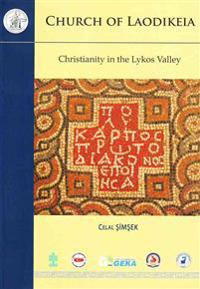 Church of Laodikeia: Christianity in the Lykos Valley