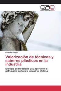 Valorizacion de Tecnicas y Saberes Plasticos En La Industria