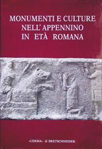 Monumenti E Culture Nell'appennino in Eta' Romana: Atti del Convegno. Sestino 1989, 12 Novembre