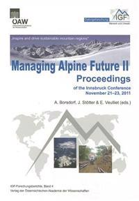Managing Alpine Future II 'inspire and Drive Sustainable Mountain Regions': Proceedings of the Innsbruck Conference November 21-23, 2011