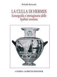 La Culla Di Hermes: Iconografia E Immaginario Delle Hydriai Ceretane