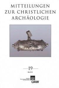 Mitteilungen Zur Christlichen Archaologie 19