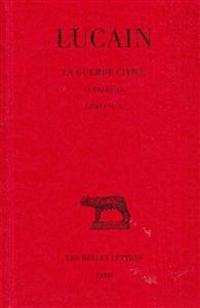 Lucain, La Guerre Civile. La Pharsale: Tome II: Livres VI-X.