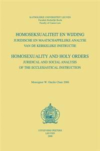 Homoseksualiteit En Wijding. Juridische En Maatschappelijke Analyse Van de Kerkelijke Instructie. Homosexuality and Holy Orders. Juridical and Social