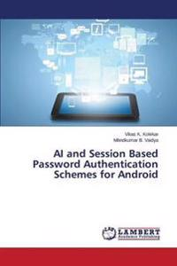 AI and Session Based Password Authentication Schemes for Android