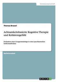 Achtsamkeitsbasierte Kognitive Therapie Und Koharenzgefuhl