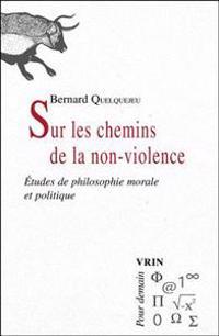 Sur Les Chemins de La Non-Violence