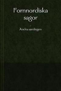 Fornnordiska Sagor - Andra Samlingen