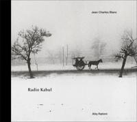 Jean Charles Blanc: Radio Kabul