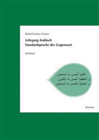 Lehrgang Arabisch. Standardsprache Der Gegenwart: Schlussel Zu Den Texten, Hortexten Und Ubungen