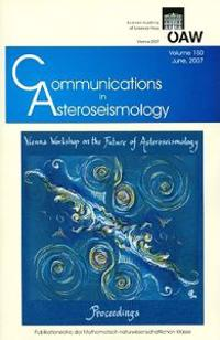 Communications in Asteroseismology. Vol. 150, 2007 Vienna Workshop on the Future of Asteroseismology
