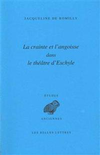 La Crainte Et L'Angoisse Dans Le Theatre D'Eschyle