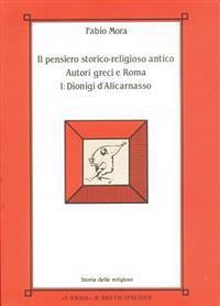 Il Pensiero Storico-Religioso Antico: Autori Greci E Roma I: Dionigi D'Alicarnasso