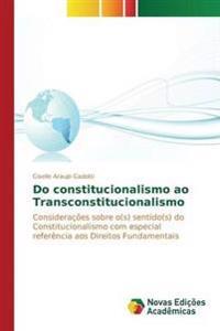 Do Constitucionalismo Ao Transconstitucionalismo