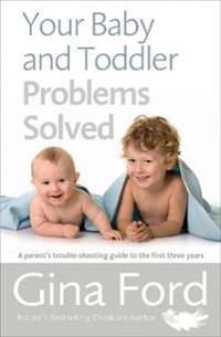 Your Baby and Toddler Problems Solved