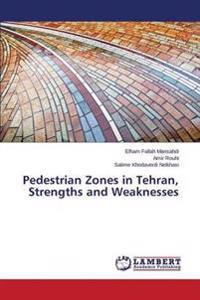 Pedestrian Zones in Tehran, Strengths and Weaknesses