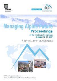 Managing Alpine Future: Proceedings of the Innsbruck Conference October 15-17, 2007