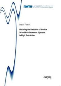 Modeling the Radiation of Modern Sound Reinforcement Systems in High Resolution