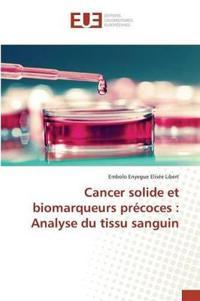 Cancer Solide Et Biomarqueurs Precoces: Analyse Du Tissu Sanguin