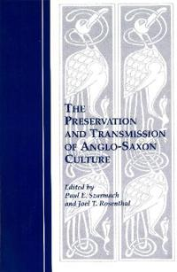 The Preservation and Transmission of Anglo-Saxon Culture