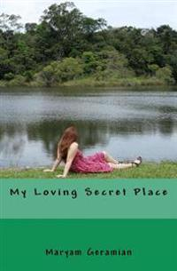 My Loving Secret Place