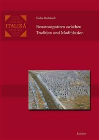 Bestattungssitten Zwischen Tradition Und Modifikation: Kulturelle Austauschprozesse in Den Griechischen Kolonien in Unteritalien Und Sizilien Vom 8. B