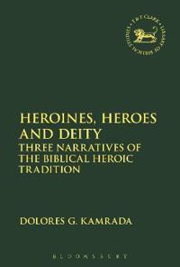 Heroines, Heroes and Deity