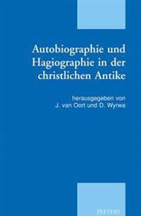 Autobiographie Und Hagiographie In der Christlichen Antike