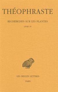 Theophraste, Recherches Sur Les Plantes - Tome V, Livre IX