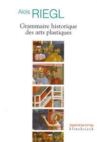 Grammaire Historique Des Arts Plastiques: Volonte Artistique Et Vision Du Monde