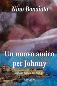 Un Nuovo Amico Per Johnny: Storia Di Mafia E Di Amori Gay