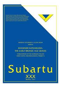 Khashuri Natsargora - The Early Bronze Age Graves: Publications of the Georgian-Italian Shida Kartli Archaeological Project I