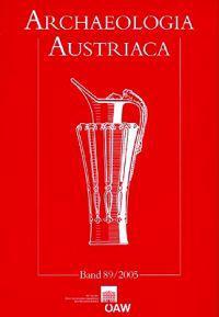 Archaeologia Austriaca 89/2005: Beitrage Zur Ur- Und Fruhgeschichte Osterreichs