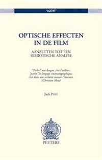 Optische Effecten in de Film: Aanzetten Tot Een Semiotische Analyse
