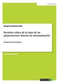 Revision Critica de la Clase de Las Preposiciones. Intento de Sistematizacion