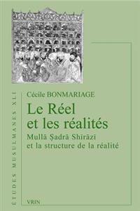 Le Reel Et Les Realites: Mulla Sadra Shirazi Et La Structure de La Realite