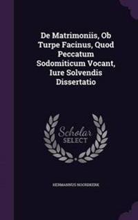 de Matrimoniis, OB Turpe Facinus, Quod Peccatum Sodomiticum Vocant, Iure Solvendis Dissertatio