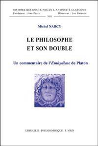 Le Philosophe Et Son Double: Un Commentaire de L'Euthydeme de Platon