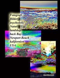 Fotografi Bilder Psychedelic Natur Landskap Back Bay Newport Beach Kalifornien USA