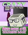 Crazy Coloring Book for Adults & Mystic Forest of Chi (Coloring Book)