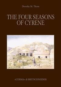 The Four Seasons of Cyrene: The Excavation and Explorations in 1861 of Lieutenants R. Murdoch Smith, R.E. and Edwin A. Porcher, R.N.