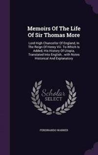 Memoirs of the Life of Sir Thomas More