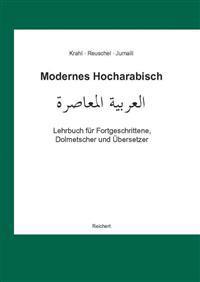Modernes Hocharabisch: 'Lehrbuch Fur Fortgeschrittene, Dolmetscher Und Ubersetzer. Ubersetzen, Dolmetschen, Konversation, Fachwortschatz'