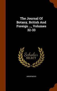 The Journal of Botany, British and Foreign ..., Volumes 32-33